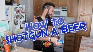 How to Shotgun a Beer