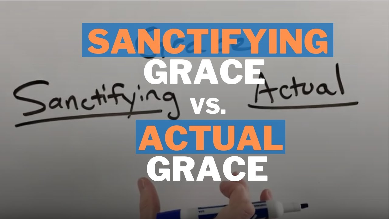 The Meaning of Sanctifying Grace vs. Actual Grace