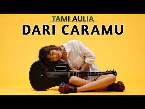 Tami Aulia - Dari Caramu (official Lyric Video)