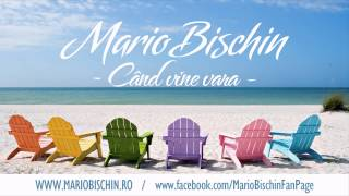 MARIO BISCHIN - CAND VINE VARA ( RADIO EDIT )