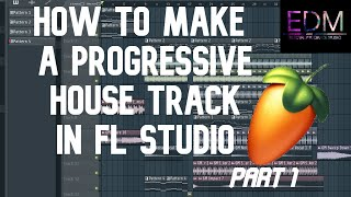 (1/3) HOW TO MAKE A PROGRESSIVE HOUSE TRACK IN FL STUDIO 20 (Drop)