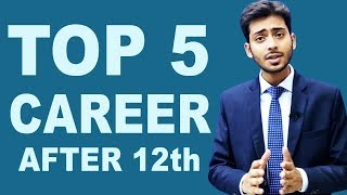 TOP FIVE CAREER AFTER 12th by Abhishek Kumar
