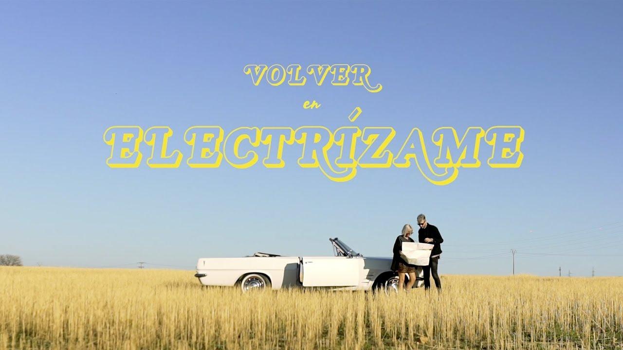 VOLVER - Electrízame (Videoclip oficial) #1