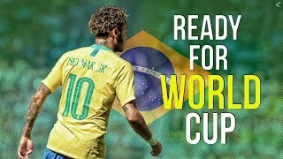 Neymar Jr  ► Ready For World Cup Russia 2018 | HD