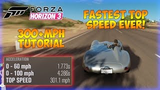 Forza Horizon 3 - FASTEST CAR IN THE GAME? 300+ MPH Top Speed Build