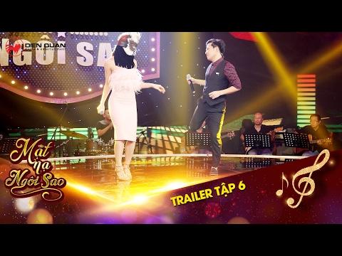 Mặt nạ ngôi sao | Trailer tập 6: Trường Giang cao hứng khoe giọng hát trên sân khấu cùng gái đẹp