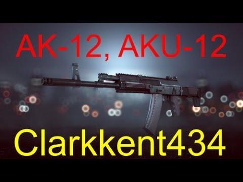 Review:Ak-12, AKU-12 - Battlefield 4 Weapon Guides EP1(Xbox Battlefield 4 Game Play)