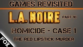 Games Revisited ● LA NOIRE - Part 10 ● Homicide ● Case 1 - The Red Lipstick Murder