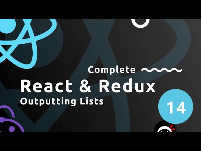 Complete React Tutorial (& Redux) #14 - Outputting Lists