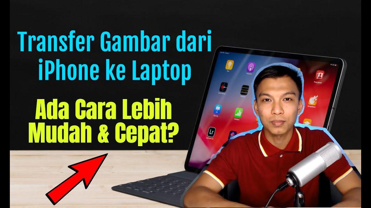 Cara Transfer Gambar Video Dari Iphone Ke Laptop Dengan Cara Paling Mudah Dan Cepat Youtube