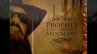 "Prophet & The Cowboys Of Apocalypse ""Just Another Day"""