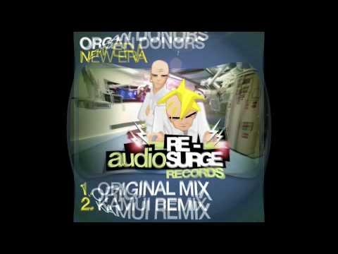 Organ Donors - New Era (Kamui Remix)