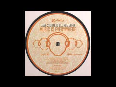 Dave Storm As Blonde Bond - Music Is Everywhere (Original Mix)