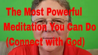 The Most Powerful Meditation You Can Do Connect with God