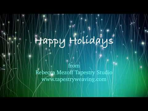 Happy Holidays from Rebecca Mezoff Tapestry Studio