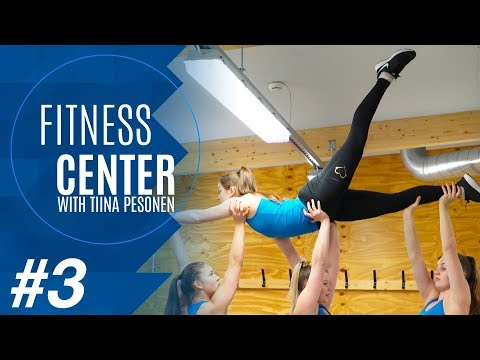 Fitness Center with Tiina Pesonen - #3 - Acrobatics & Lifts