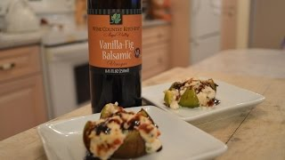 How To Bake Ricotta Stuffed Figs With Napa Valley Vanilla Fig Balsamic: Cooking With Kimberly