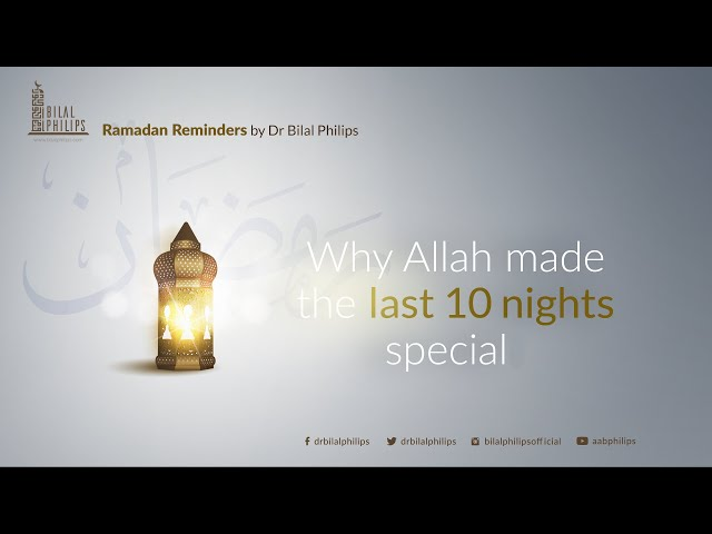 Why Allah made the last 10 nights special - Ramadan Reminder 23