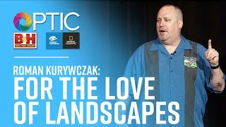 OPTIC 2017: Roman Kurywczak - For The Love Of Landscapes