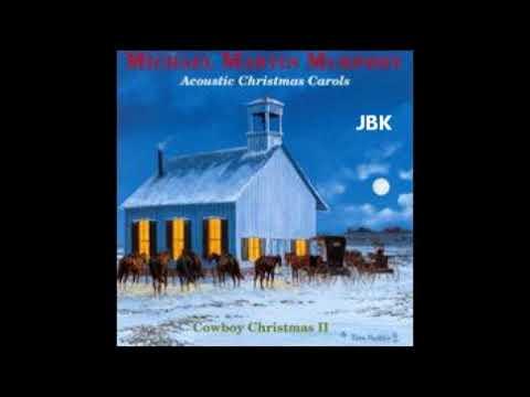Michael Martin Murphey -   I Heard The Bells On Christmas Day