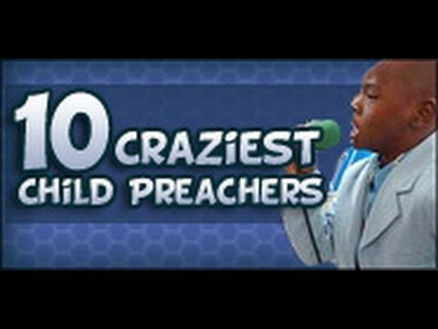 10 Craziest Child Preachers