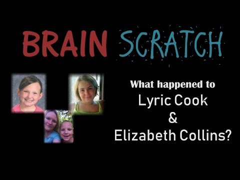 Brainscratch: What Happened to Lyric Cook and Elizabeth Collins?