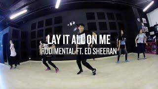 Lay It All On Me (Rudimental ft. Ed Sheeran) | Deo Choreography
