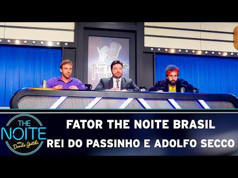 Fator The Noite Brasil: Rei do Passinho e Adolfo Secco - Ep 1  The Noite 080519