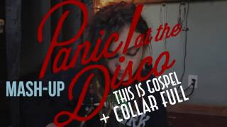 Panic! at the Disco - This Is Gospel / Collar Full MASH UP