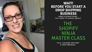 Shopify/ Dropshipping: The Ninja Master Class course review