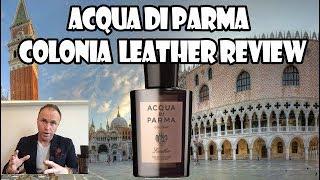 Acqua di Parma Colonia Leather Review