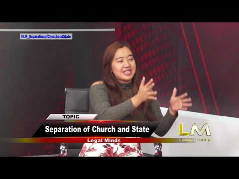 Legal Minds Topic : SEPARATION OF CHURCH AND STATE