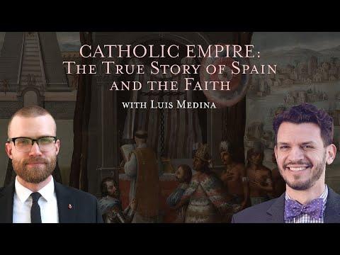 Catholic Empire: The True Story of Spain and the Faith