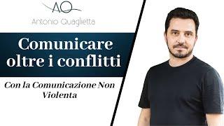 Gambar cover Comunicare oltre i conflitti (La Comunicazione Non Violenta)