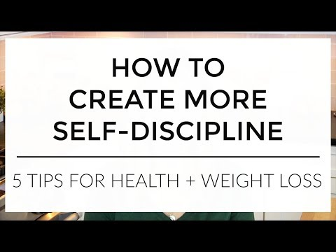 How To Have More Self - Discipline | 5 Tips for Health + Weight Loss (and life!)