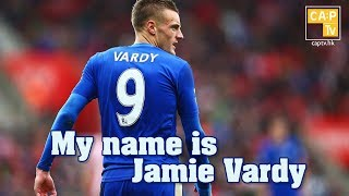 CapTV【My name is Jamie Vardy】|華弟|李斯特城|英超|Vardy|
