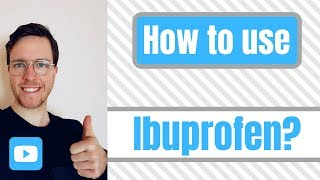 How and when to use Ibuprofen?  (Brufen, Advil, Motrin, and Nurofen)