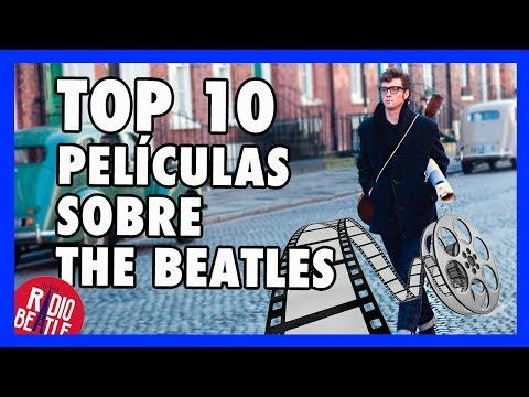 Top 10 Películas Basadas en THE BEATLES | Radio-Beatle
