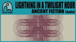 LIGHTNING IN A TWILIGHT HOUR - Ancient Fiction [Audio]