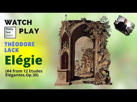 Théodore Lack: 12 Etudes Elégantes, Op. 30 No. - Elégie ... Theodore Lack