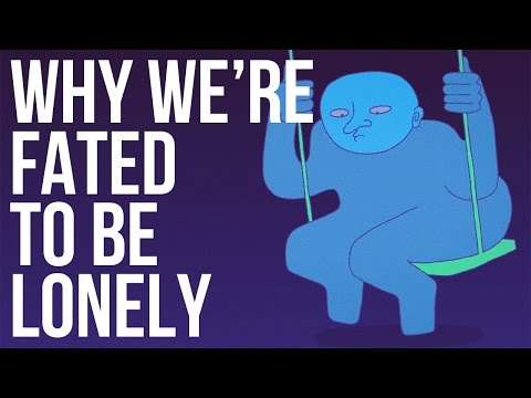 Why We're Fated to be Lonely