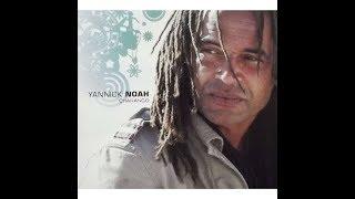 Un jour Yannick Noah 2006 + paroles