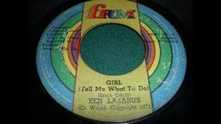 Ken Lazarus - Girl [Tell Me What To Do]