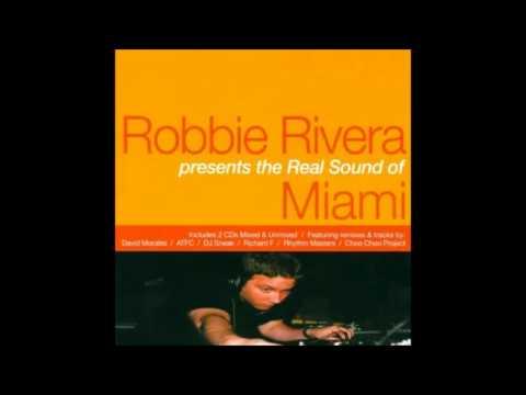 Robbie Rivera - The Real Sound Of Miami (2000)