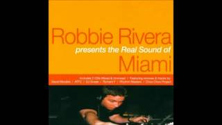 Robbie Rivera - The Real Sound Of Miami (2000)