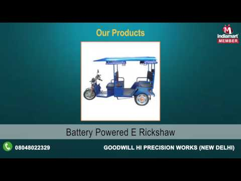 Electric Rickshaw and Loader By Goodwill Hi Precision Works, New Delhi