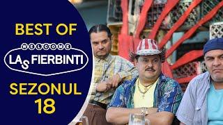 Best of Las Fierbinți - Cele mai amuzante momente din sezonul 18