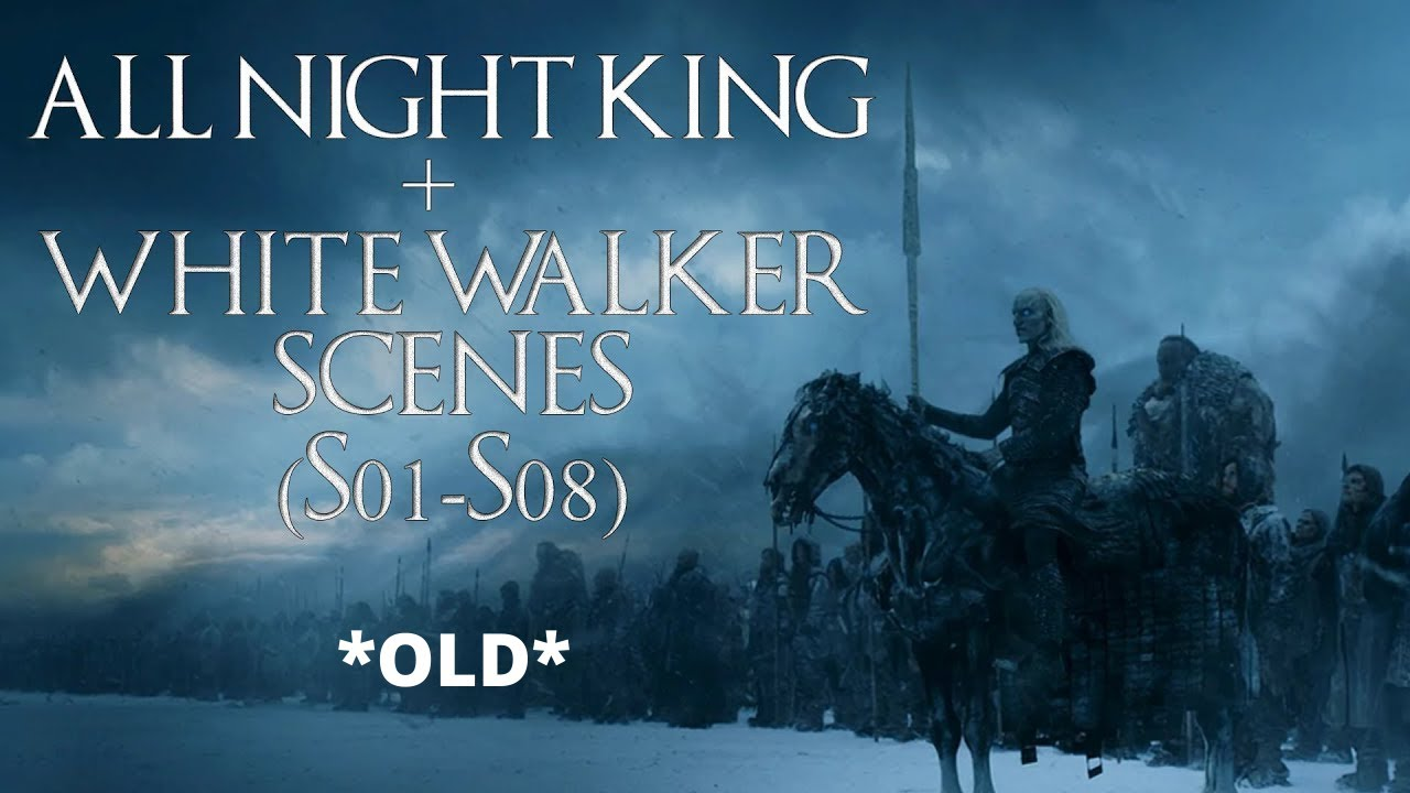 Download *OLD* All NIGHT KING and WHITE WALKER Scenes in Game of Thrones (S01-S08), Movie Compilation