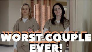 Piper and Alex - Toxic, Unbalanced, THE WORST! #oitnb