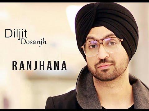 || Brand new punjabi song By DILJIT DOSANJH 2017  || RANJHANA  || letest full HD video 720p